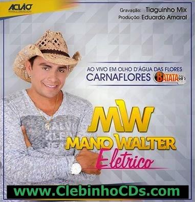 Mano Walter Elétrico Repertório Do Carnaval.
