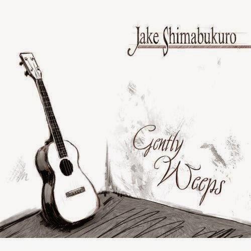 Gently Weeps Jake Shimabukuro CD