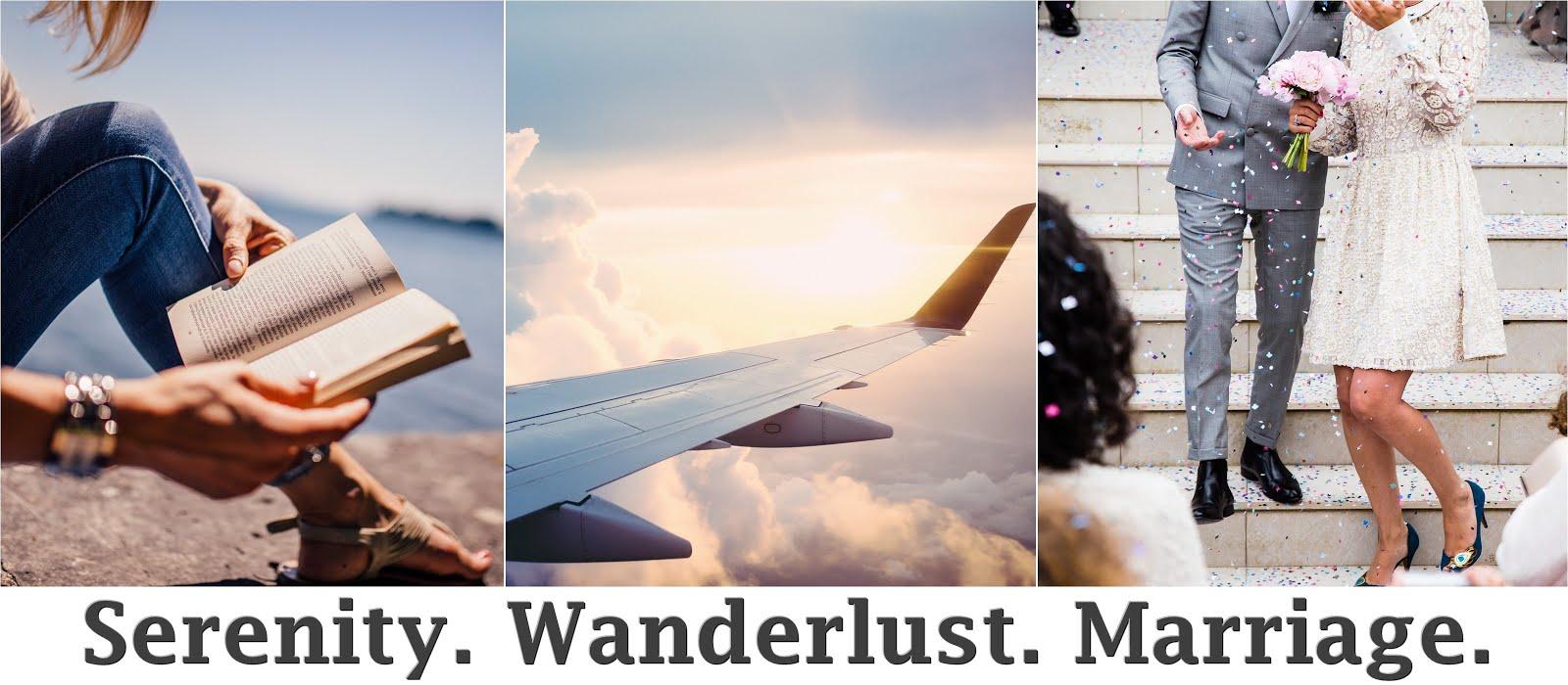 Serenity. Wanderlust. Marriage.