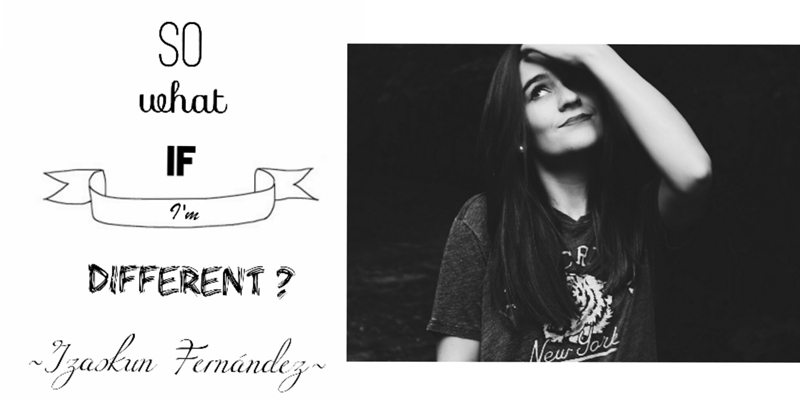 So what if I´m different?