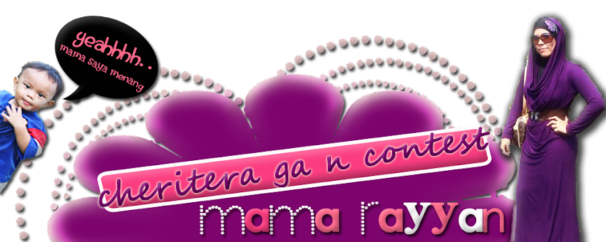 Cheritera Contest &amp; GA Mama Rayyan