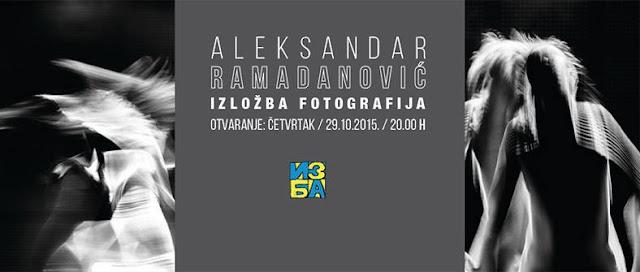 Izlozba fotografija Aleksandra Ramadanovica