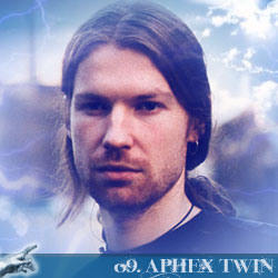 The 30 Greatest Music Legends Of Our Time: 09. Aphex Twin