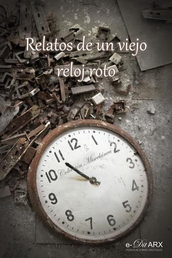 Relatos de un viejo reloj roto