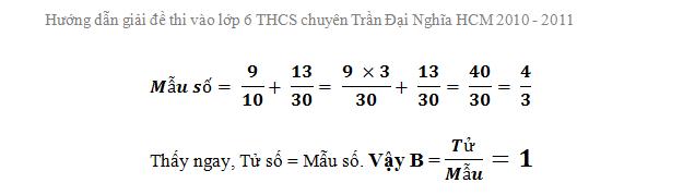 Hướng dẫn giải đề thi vào lớp 6 Trần Đại Nghĩa HCM 2010 - 2011