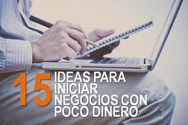 15 Ideas Para Iniciar Negocios Con Poco Dinero