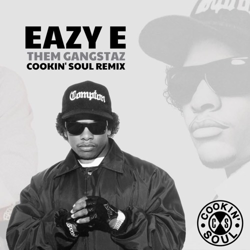 "Eazy-E - ""Them Gangstaz (Cookin Soul Remix)"""