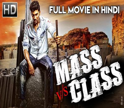 Mass Vs Class 2018 Full Movie Download HDRip Hindi Dubbed 480p 420MB | 720p 950MB