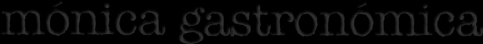 Blog de restaurantes y tendencias gastro | MÓNICA GASTRONÓMICA