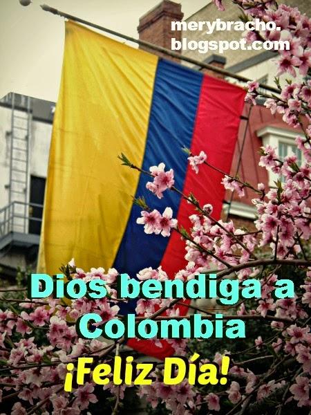 Dios Bendiga a Colombia. Feliz día. Feliz día de la independencia de Colombia, Bendiciones de Dios para mi país, Colombia, para todos los colombianos.