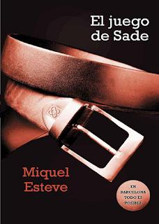 Miquel Esteve.- EL JUEGO DE SADE
