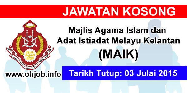 Jawatan Kerja Kosong Majlis Agama Islam dan Adat Istiadat Melayu Kelantan (MAIK) logo www.ohjob.info julai 2015