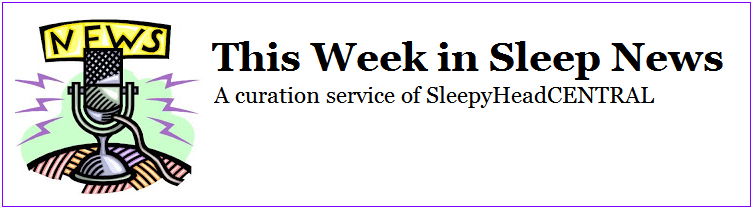 This Week's Sleep News