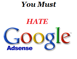 You Must Hate Google Adsense