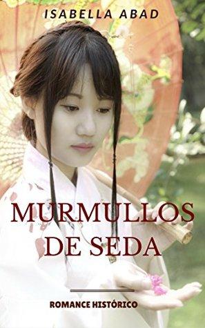 Segundo sorteo internacional: Murmullos de seda (Isabella Abad)