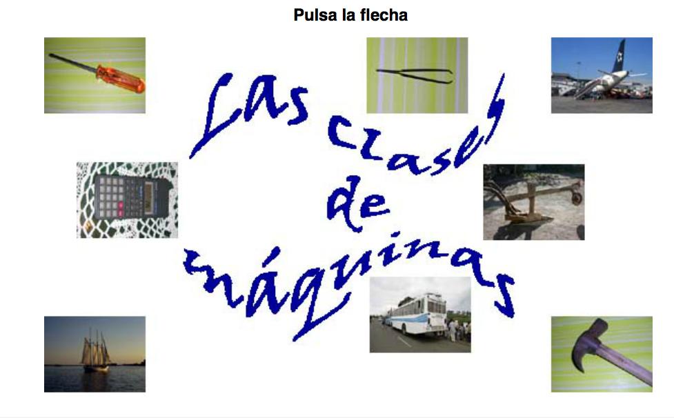 http://cplosangeles.juntaextremadura.net/web/edilim/curso_3/cmedio/maquinas_3/clases_de_maquinas/clases_de_maquinas.html