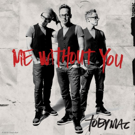 Me Without You Tobymac