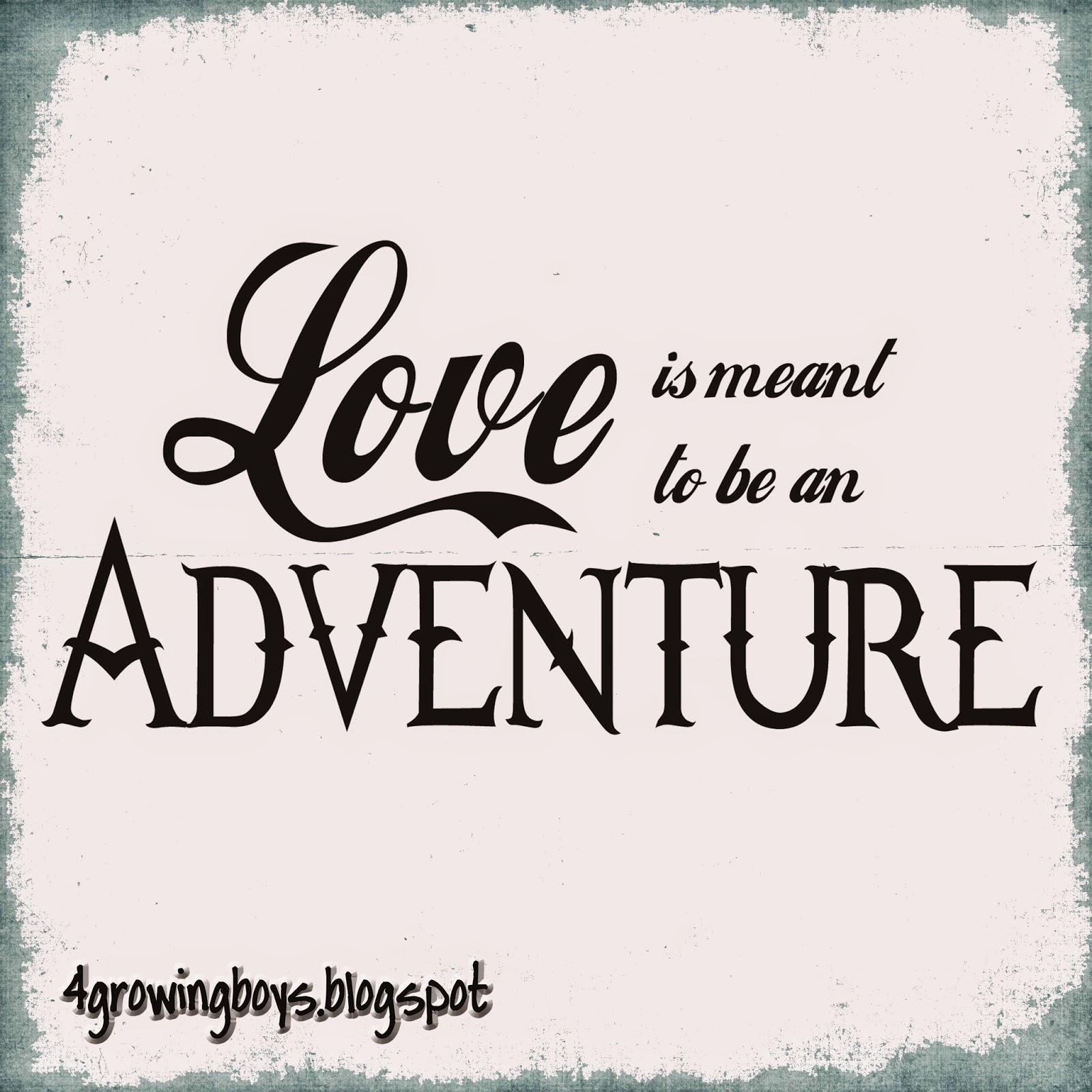 http://1.bp.blogspot.com/-HAL9PotQx-U/VM7KUS7EDTI/AAAAAAAALFk/Y7wJPeFKFy0/s1600/Love%2Bis%2Ban%2BAdventure.jpg