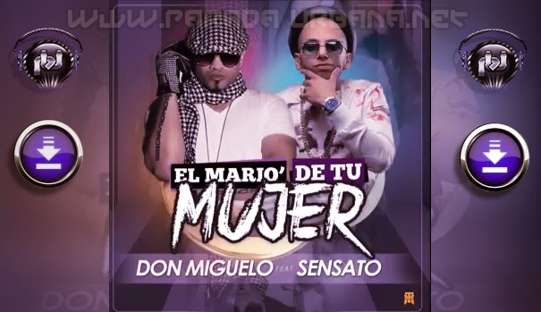 DESCARGAR - Don Miguelo Ft. Sensato – El Mario De Tu Mujer