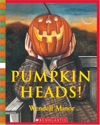 http://www.amazon.com/Pumpkin-Heads-Wendell-Minor/dp/0590521055/ref=sr_1_1?ie=UTF8&qid=1447779977&sr=8-1&keywords=pumpkin+heads
