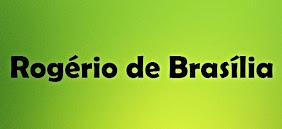 ROGÉRIO DE BRASÍLIA