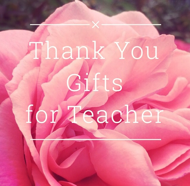 thank you gifts for teacher