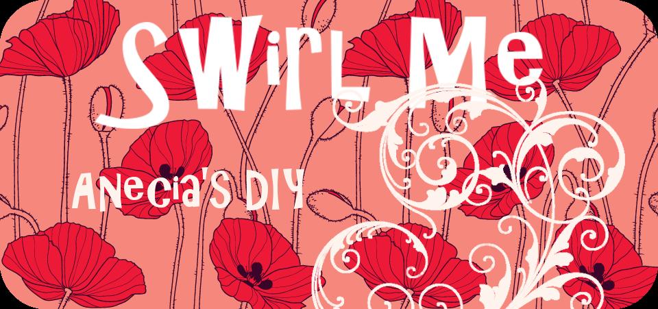 Anecia's DIY- SwirlMe