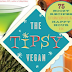 Tipsy Vegan: Fun Cookbook Mixes Alcohol and Great Tasting Recipes