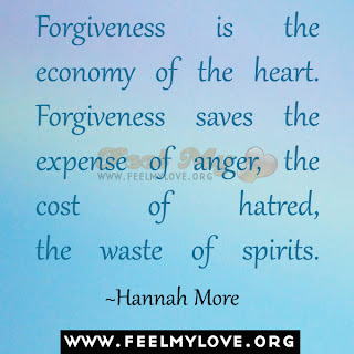 Forgiveness is the economy of the heart