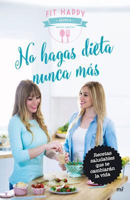 LIBRO - No hagas dieta nunca más Fit Happy Sisters (Ediciones Martínez Roca - 20 octubre 2015) DIETAS - NUTRICION & RECETAS | Edición papel & ebook kindle | Comprar en Amazon