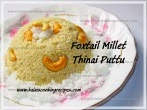 Thinai Puttu | Quinoa \ Foxtail Millet Puttu - Healthy Break fast