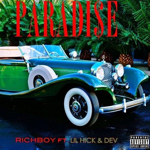 Rich Boy ft. Lil Hick & Dev – Paradise