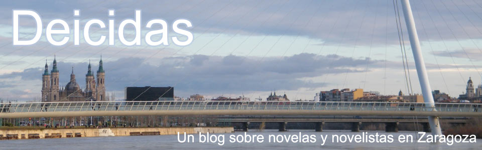 Deicidas. Un blog sobre novelas y novelistas en Zaragoza