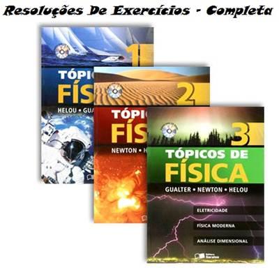 Download - Resoluções de Exercícios - Livros Tópicos de Física - Completa