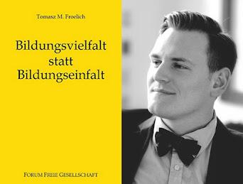 Tomasz M. Froelich: Bildungsvielfalt statt Bildungseinfalt, 6,99 Euro