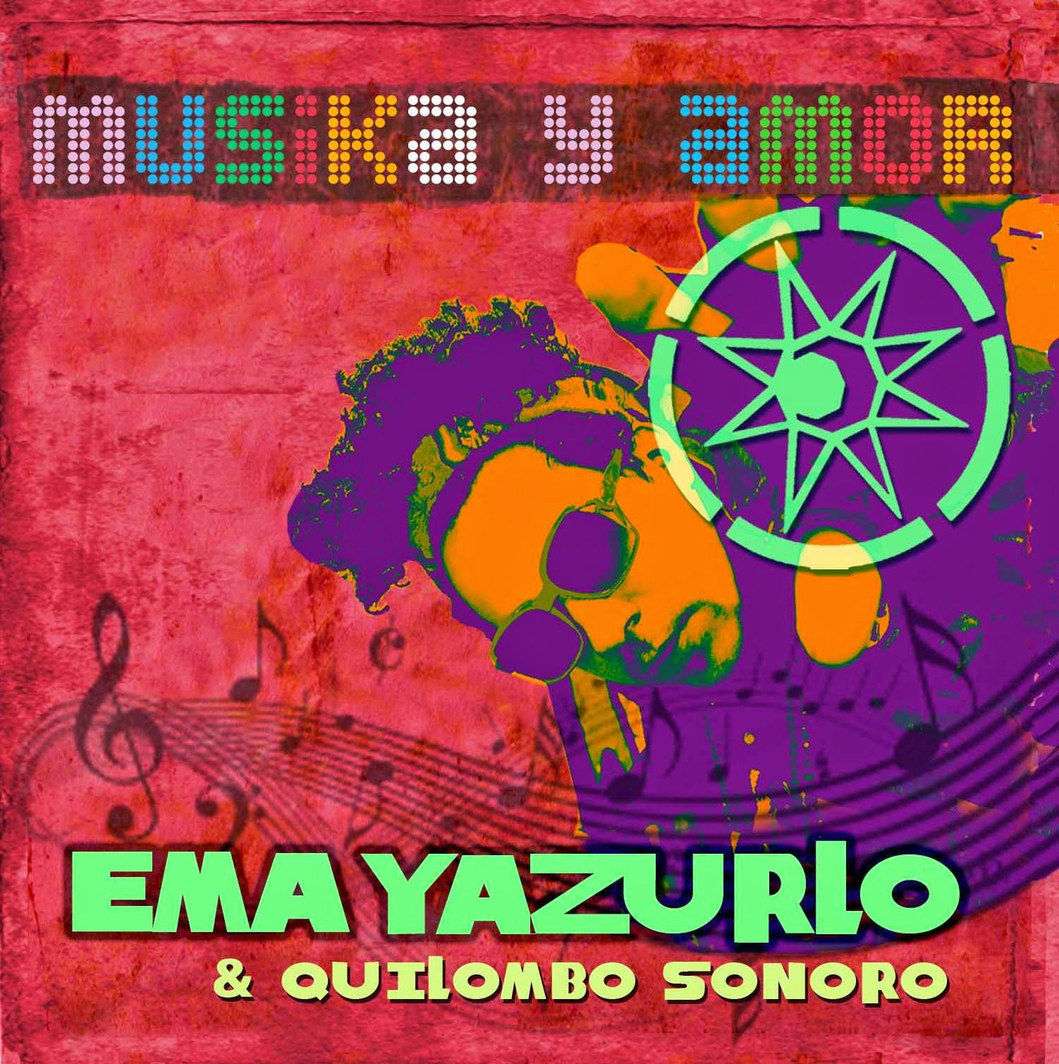 EMA YAZURLO & QUILOMBO SONORO - Músika y Amor