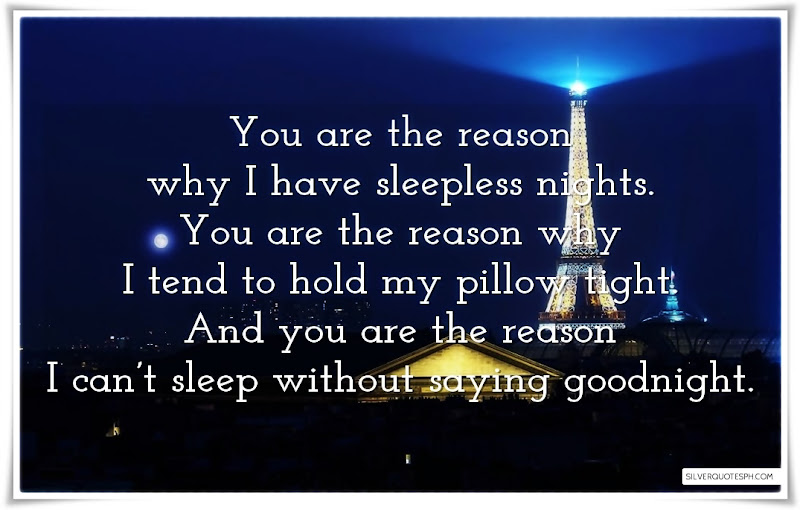 You Are The Reason Why I Have Sleepless Nights, Picture Quotes, Love Quotes, Sad Quotes, Sweet Quotes, Birthday Quotes, Friendship Quotes, Inspirational Quotes, Tagalog Quotes