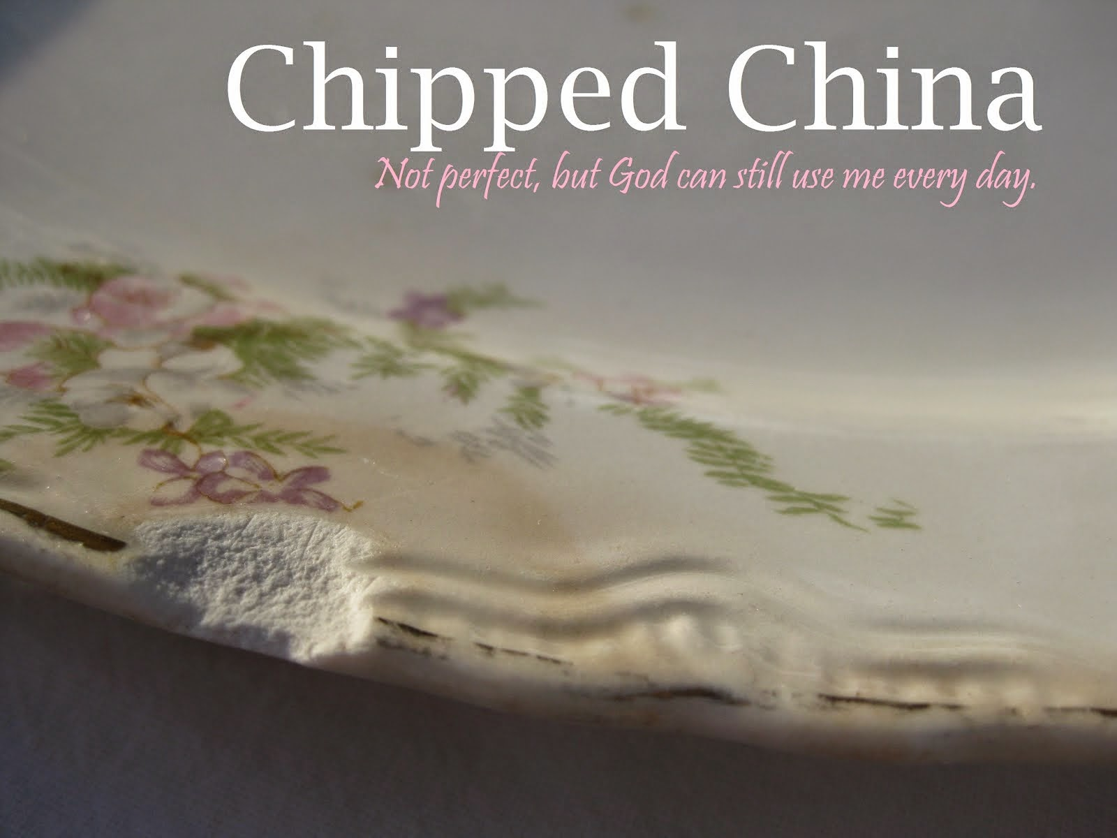 Chipped China