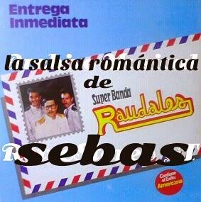 La salsa romantica de sebas super banda raudales for Jardin prohibido salsa