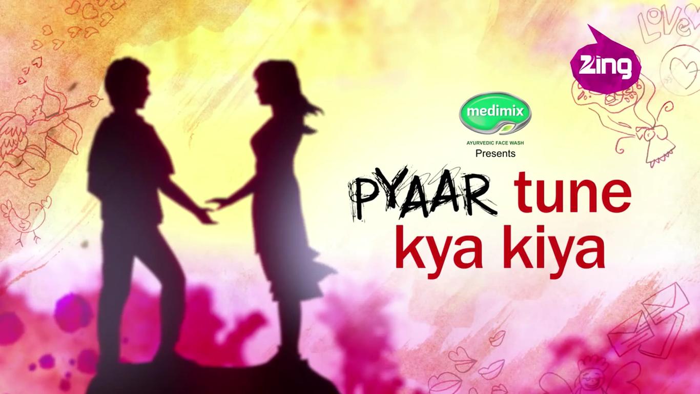 Pyaar Tune Kya Kiya Zing TV.