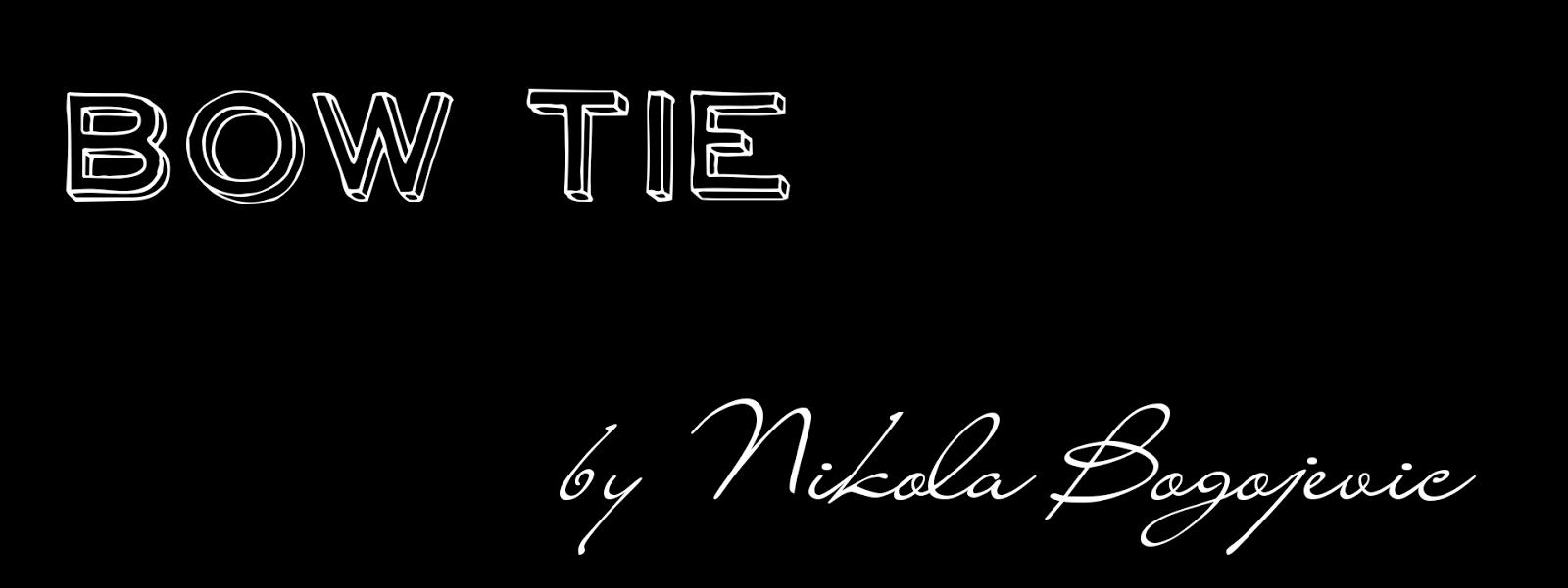 Bow tie by Nikola Bogojevic