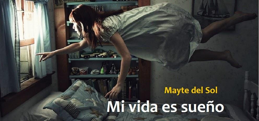 Mi vida es sueño - Mayte del Sol