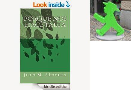 JUAN M. SANCHEZ -  //   -  PORQUE NOS HACE FALTA