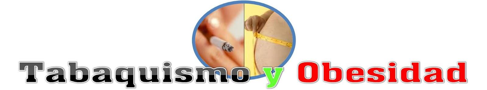 Tabaquismo y Obesidad | Oscar POE - Periodismo alternativo