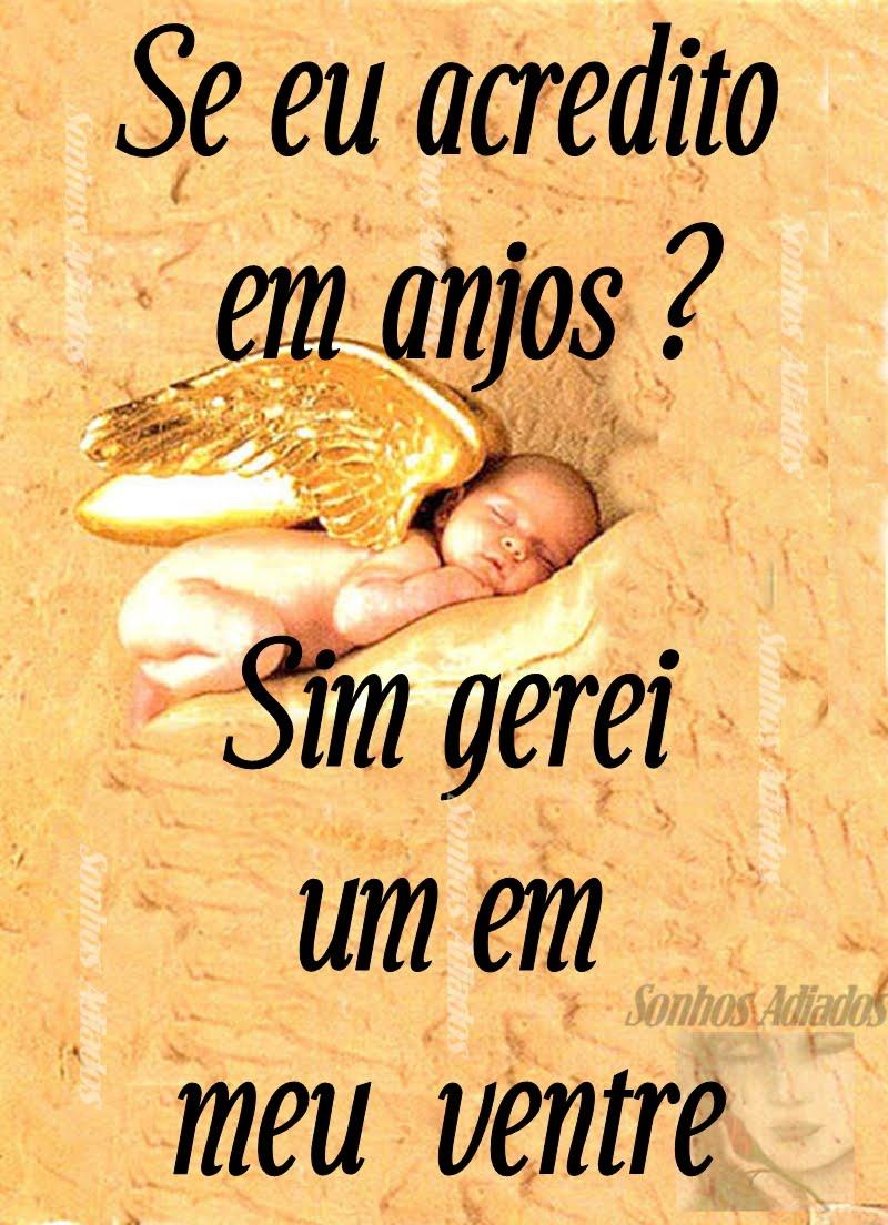 Acredito sim em anjos....