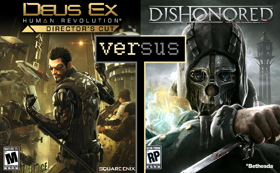 Deus Ex Human Revolution vs. Dishonored