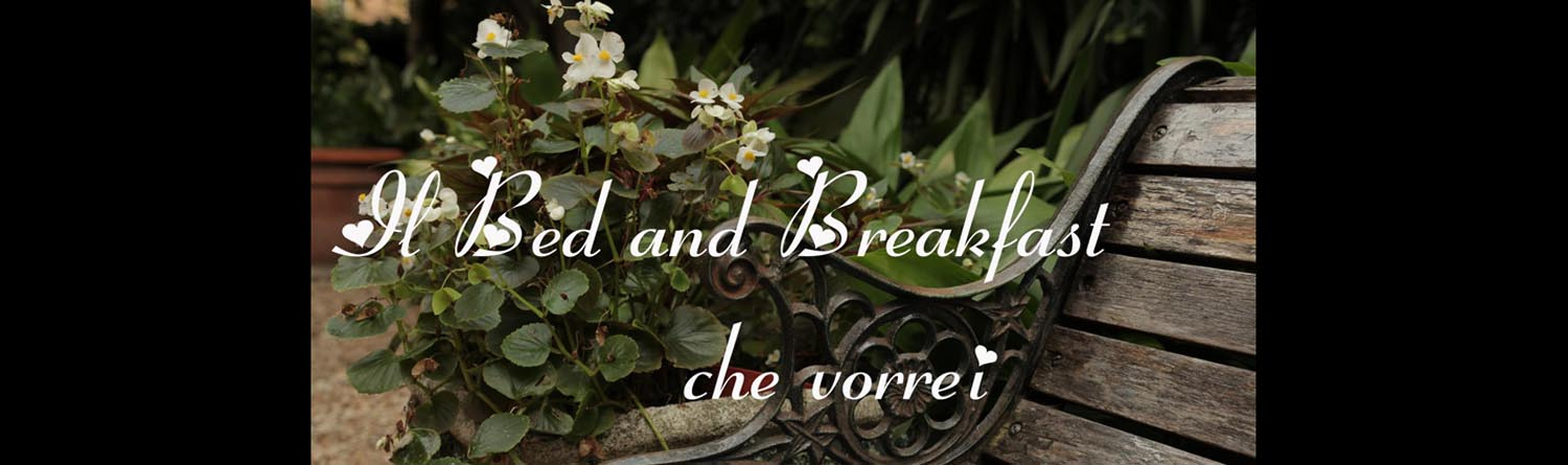 Il Bed and Breakfast che vorrei
