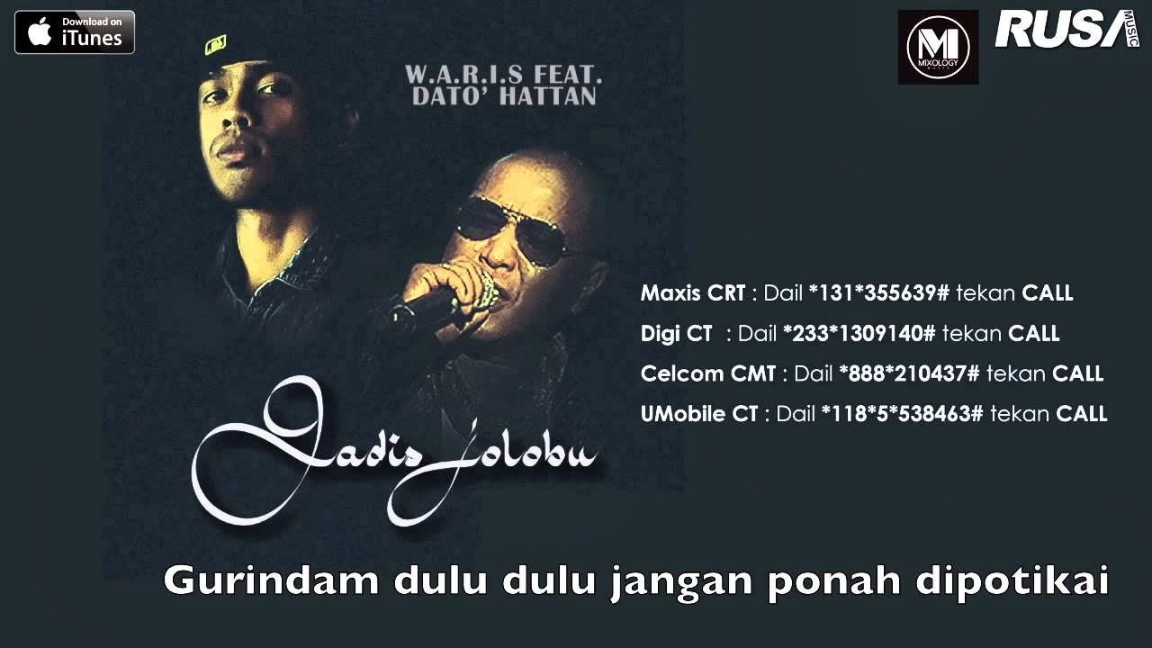 Gadis Jolobu - W.A.R.I.S feat Dato Hattan