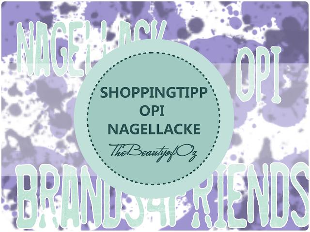 Shoppingtipp OPI BEI BRANDS4FRIENDS