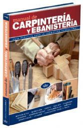 Libros manual de carpinter a y ebanister a gu a pr ctica for Manual de carpinteria muebles pdf